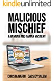 Malicious Mischief (A Hannah and Tamar Mystery Book 4)