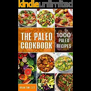 The Paleo Cookbook: 1000 Paleo Recipes (Delicious Dieting Cookbooks Book 7)
