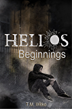 Helios Beginnings (The Helios Chronicles Book 0)