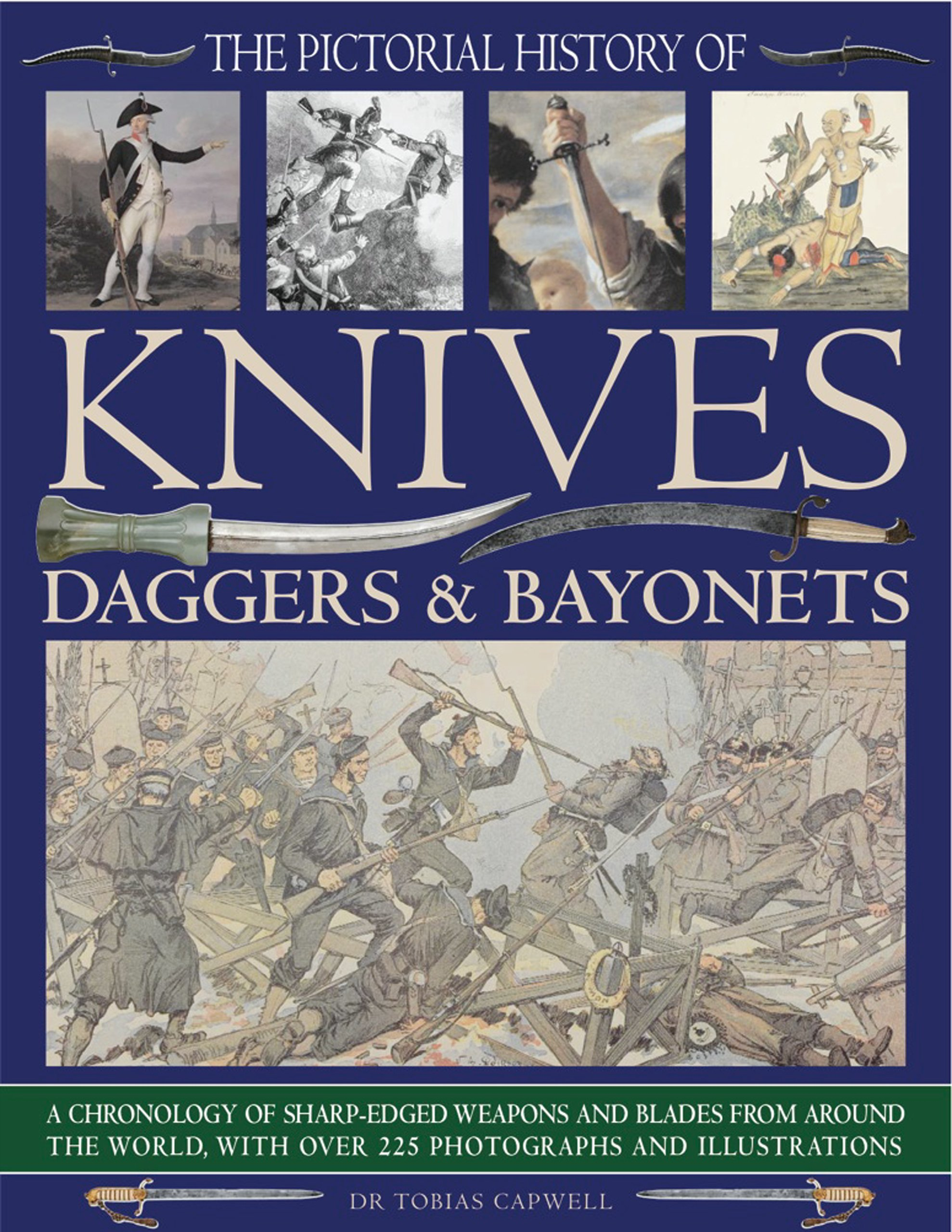 The Pictorial History of Knives, Daggers & Bayonets