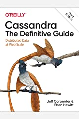 Cassandra: The Definitive Guide: Distributed Data at Web Scale Kindle Edition