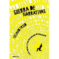 Guerra de narrativas: A crise política e a luta pelo controle do imaginário