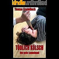 Tödlich Kölsch: Der große Sammelband (German Edition)