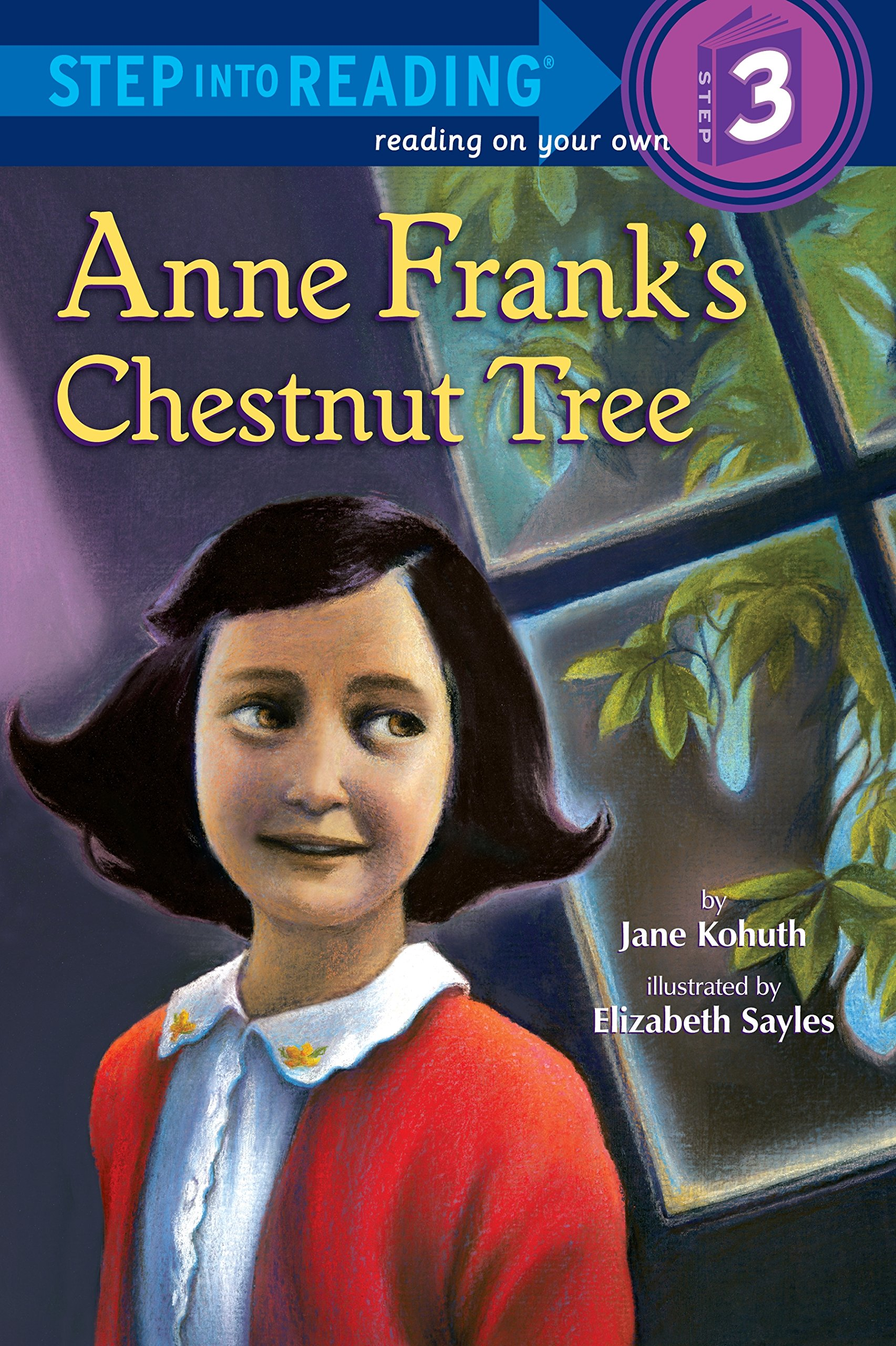 Read Online Anne Frank's Chestnut Tree (Step into Reading) PDF