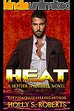 Heat (A Hotter Than Hell Novel Book 1) (English Edition)