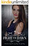 Fight for Dawn (The Dawn Trilogy Book 2)