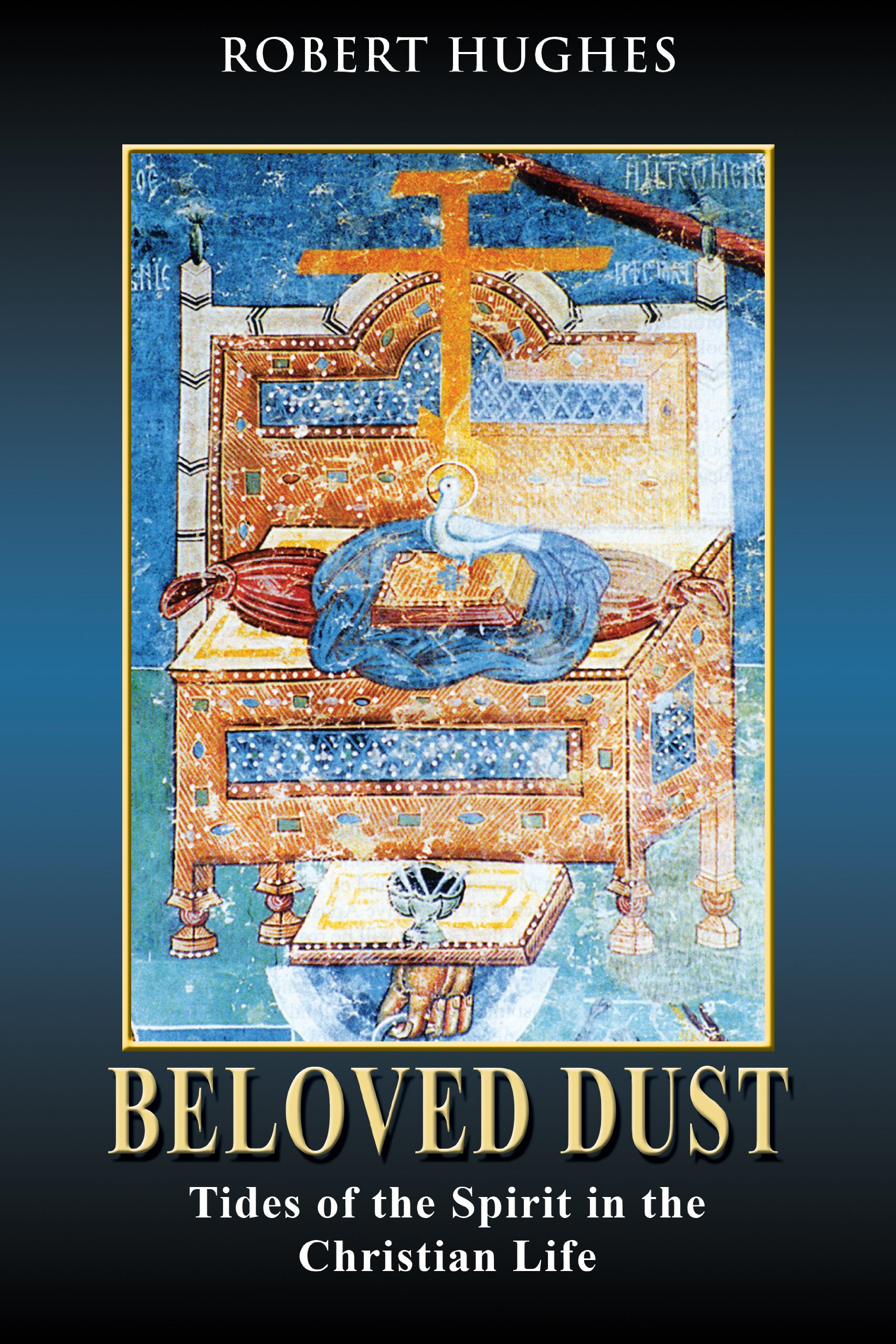 Beloved Dust: Tides of the Spirit in the Christian Life pdf epub