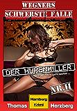 Der Hurenkiller - Das Morden geht weiter .: Wegners schwerste Fälle (2. Teil): Hamburg Krimi