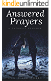 Answered Prayers: A Catholic Romance (Forever Mine Series Book 2)