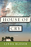 House of Cry: A Novel