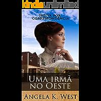 Uma irmã no Oeste: Noiva por correspondência (Ficção para Mulheres Literatura para Adultos Casamento Faroeste)
