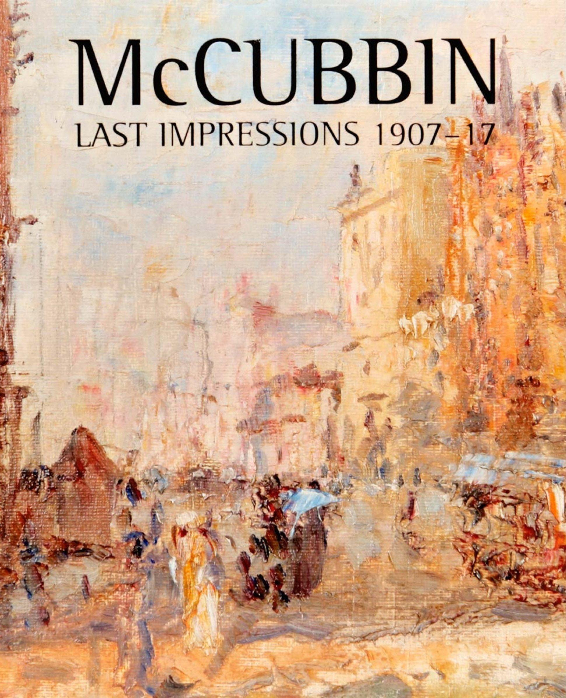 Read Online McCubbin: Last Impressions, 1907-17 pdf epub