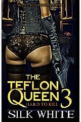 The Teflon Queen PT 3 Kindle Edition