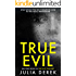 True Evil:  A fast-paced psychological thriller that will keep you hooked