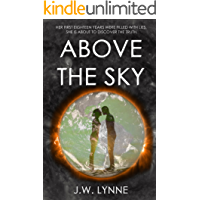 Above the Sky: A Post-Apocalyptic Adventure with Twists and Turns (The Sky Series, Book 1)