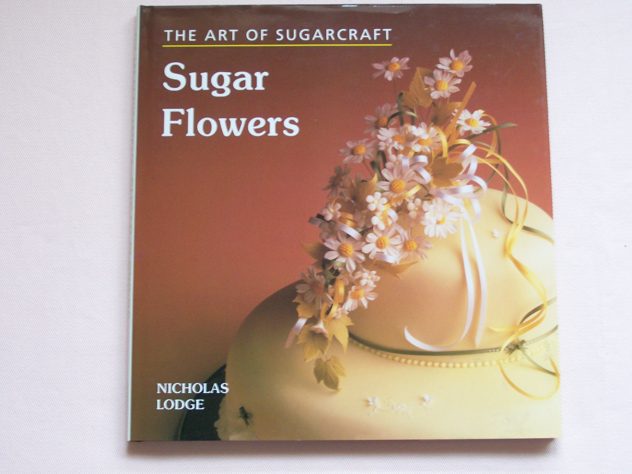 Sugar flowers the art of sugarcraft nicholas lodge 9781851529643 sugar flowers the art of sugarcraft nicholas lodge 9781851529643 amazon books izmirmasajfo