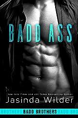 Badd Ass (Badd Brothers Book 2) Kindle Edition