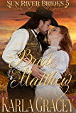 Mail Order Bride - A Bride for Matthew: Sweet Clean Historical Western Mail Order Bride inspirational Romance (Sun River Brides Book 5)