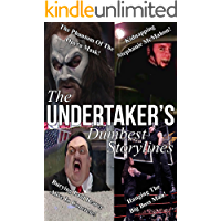 The Undertaker's Dumbest Storylines (English Edition)