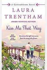 Kiss Me That Way: A Cottonbloom Novel Kindle Edition