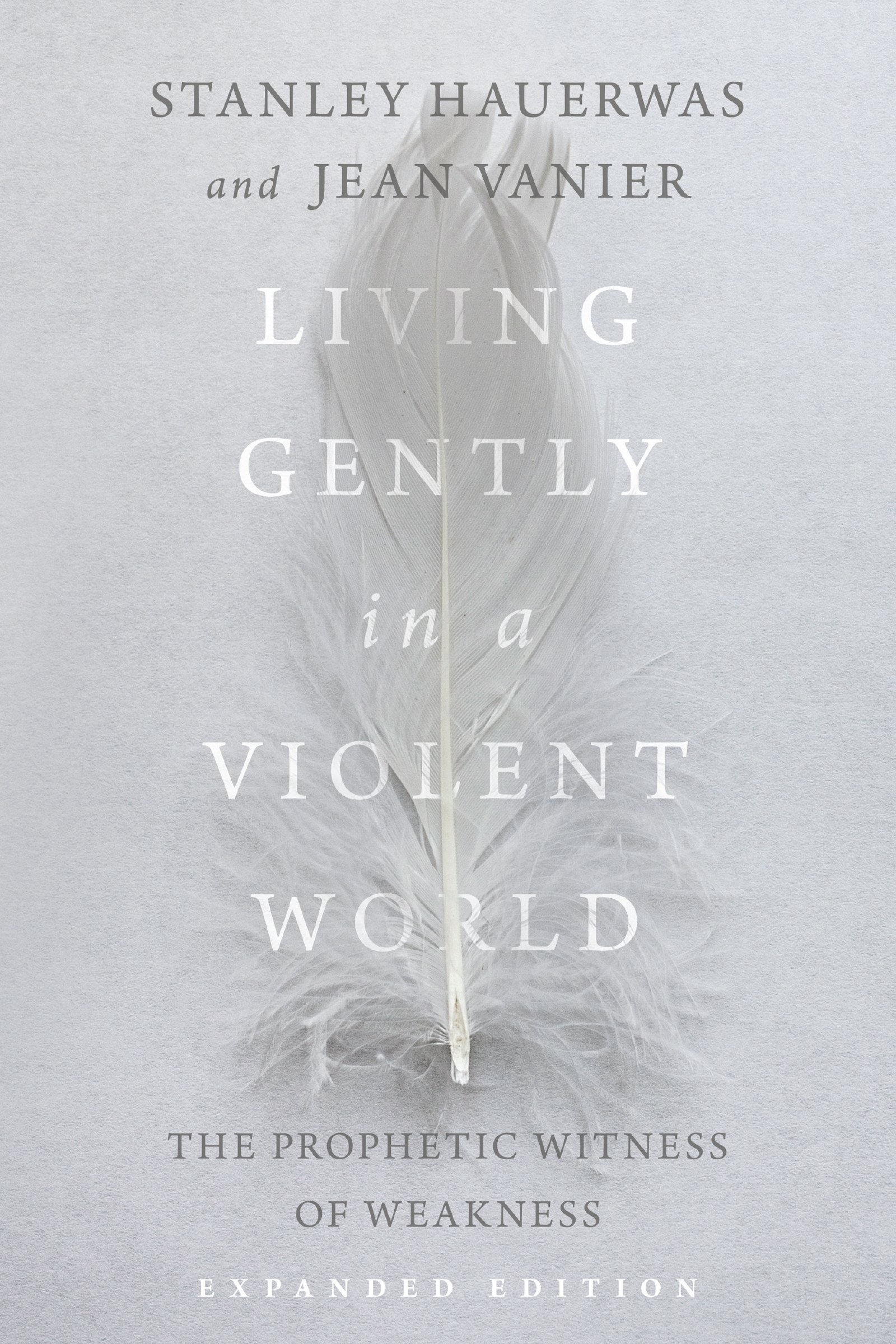 Living Gently In A Violent World  The Prophetic Witness Of Weakness