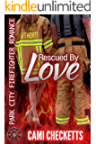 Rescued By Love: Park City Firefighter Romance, Book 4