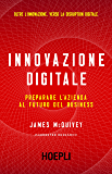 Innovazione digitale: Preparare l'azienda al futuro del Business (Business & technology)
