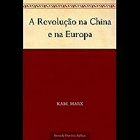 A Revolução na China e na Europa