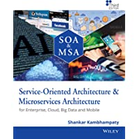 Service - Oriented Architecture & Microservices Architecture: For Enterprise, Cloud, Big Data and Mobile
