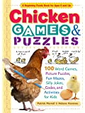 Chicken Games & Puzzles: 100 Word Games, Picture Puzzles, Fun Mazes, Silly Jokes, Codes, and Activities for Kids (Storey…
