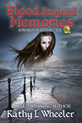 Blood Stained Memories: A World of Gothic: United States Kindle Edition