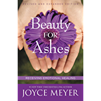 Beauty for Ashes: Receiving Emotional Healing (English Edition)