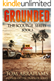 Grounded (The Scourge Book 3)