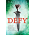 Defy (Defy, Book 1) (Defy Series)