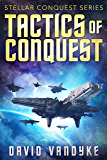 Tactics of Conquest (Stellar Conquest Series Book 3)