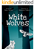 White Wolves: A Story of Flight and Friendships (English Edition)
