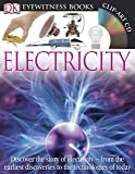 DK Eyewitness Books: Electricity: Discover the Story of Electricity from the Earliest Discoveries to the Technolog