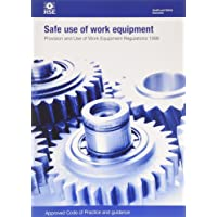 Safe Use of Work Equipment: Provision and Use of Work Equipment Regulations 1998. Approved Code of Practice and Guidance (L22) (Legislation series)