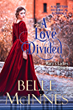 A Love Divided: A Scottish Historical Romance (Mary's Ladies Book 1)