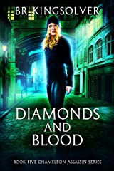 Diamonds and Blood (Chameleon Assassin Book 5) Kindle Edition