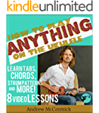 How to Play ANYTHING on the Ukulele