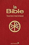 La Bible: Traduction Liturgie Catholique