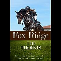 Fox Ridge, The Phoenix, Book 4: The Phoenix, Book 4