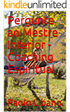 Pergunte ao Mestre Interior - Coaching Espiritual
