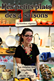 Mes Petits Plats des 4 saisons: 75 recettes véganes (La Cuisine Bio Végétale de Melle Pigut)