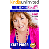 Resume Success Secrets : How To Write A Resume That Gets The Job!
