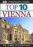 Top 10 Vienna: Vienna (DK Eyewitness Travel Guide)