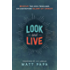 Look and Live: Behold the Soul-Thrilling, Sin-Destroying Glory of Christ