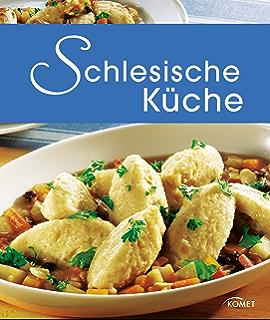 Elegant Schlesische Küche: Die Schönsten Spezialitäten Aus Schlesien (Spezialitäten  Aus Der Region)