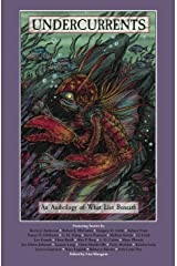 Undercurrents: An Anthology of What Lies Beneath Kindle Edition